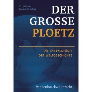 Der Große Ploetz Die Enzyklopädie der Weltgeschichte (Der Grosse