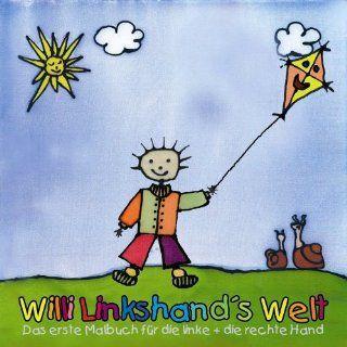 Willi Linkshands Welt / Das erste Malbuch für die linke + die rechte