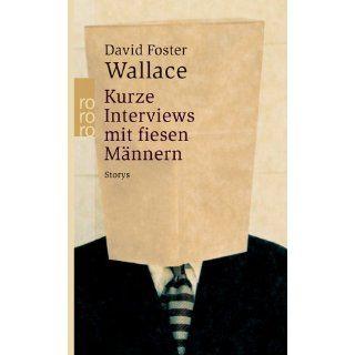 Kurze Interviews mit fiesen Männern David Foster Wallace
