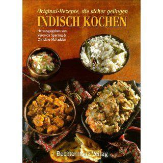 Indisch Kochen. Original  Rezepte, die sicher gelingen