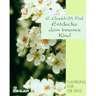 Entdecke dein inneres Kind Erika J. Chopich, Margaret Paul