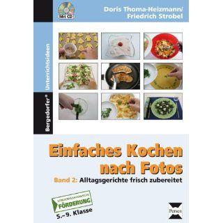 Einfaches Kochen nach Fotos, mit CD ROM: Band 2: Alltagsgerichte