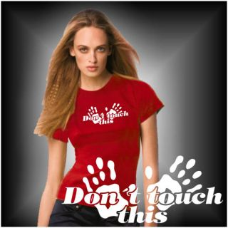 Don´t touch this   Damen FUN T SHIRT XS XL (GO162)