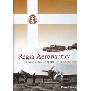 Regia Aeronautica The Italian Air Force 1923 1945 An Operational
