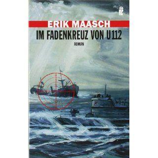 Im Fadenkreuz von U 112: Erik Maasch: Bücher