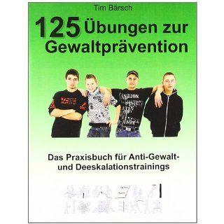 125 Übungen zur Gewaltprävention: Das Praxisbuch für Anti Gewalt