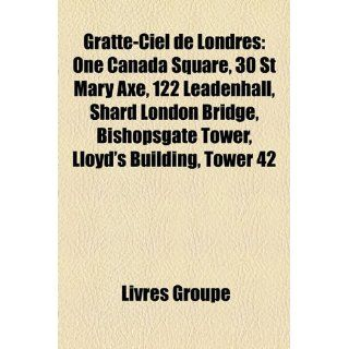 Gratte Ciel de Londres One Canada Square, 30 St Mary Axe, 122