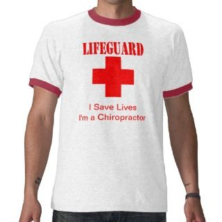 Chiropractic LifeGuard   I Save Lives (ringer tee)