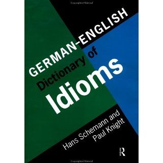 German/English Dictionary of Idioms Hans Schemann