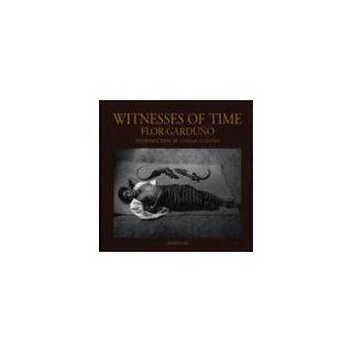 Witnesses of Time: Flor Garduno: Carlos Fuentes, Flor