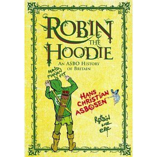 Robin The Hoodie An ASBO History of Britain eBook Hans Christian