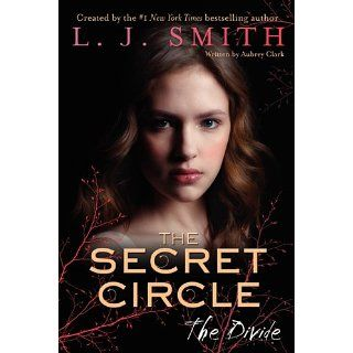 The Secret Circle The Divide The Secret Circle Series, Book 4 eBook