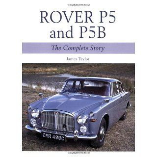 Rover P5 and P5B The Complete Story (Crowood Autoclassics)