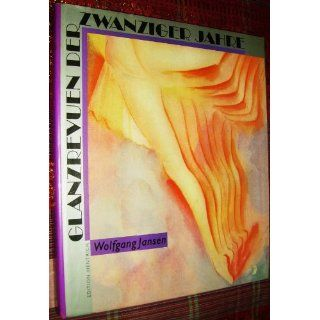 Glanzrevuen der zwanziger Jahre: Wolfgang Jansen: Bücher