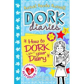 How to Dork Your Diary (Dork Diaries): Rachel Renee Russell
