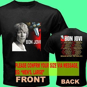jon Bon Jovi Because We Can Tour Date 2013 F302 Tee T  Shirt S M L XL