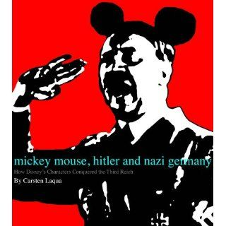Mickey Mouse, Hitler, and Nazi Germany How Disneys Characters