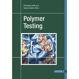 Polymer Testing: Wolfgang Grellmann, Sabine Seidler, Paul I