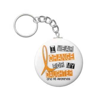 MS Multiple Sclerosis I Wear Orange For My Daughte Keychain