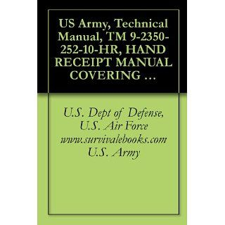 US Army, Technical Manual, TM 9 2350 252 10 HR, HAND RECEIPT MANUAL