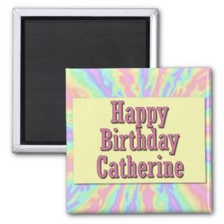 Happy Birthday Catherine Refrigerator Magnet