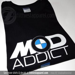 BMW Mod Addict T Shirt BMW M1 M3 M5 E36 E46 E92 E60 330i 335i 328i