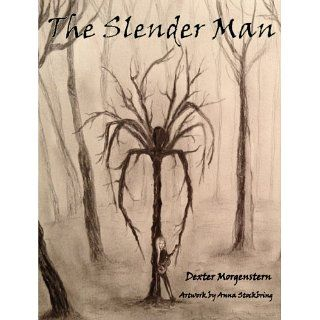The Slender Man eBook Dexter Morgenstern, Anna Stockbring