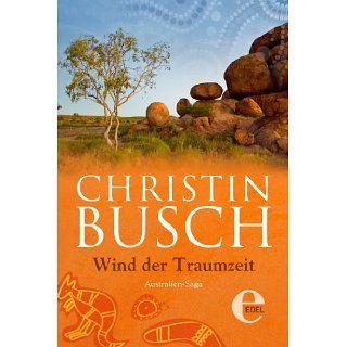 Wind der Traumzeit (Australien Saga) eBook Christin Busch