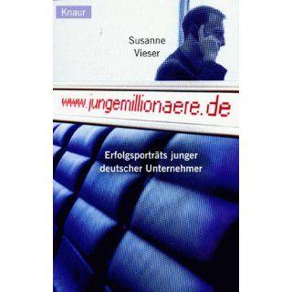 www.junge millionäre.de. Erfolgsporträts junger deutscher