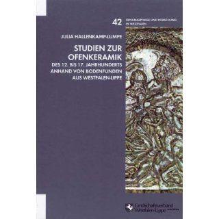 Studien zur Ofenkeramik des 12. bis 17. Jahrhunderts anhand von