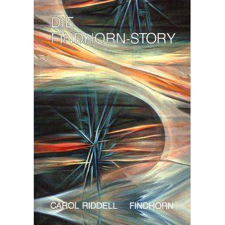 Die Findhorn Story. Ein Menschenbild für das 21. Jahrhundert