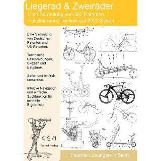 Liegerad und Zweirad selber bauen. 362 Patente zeigen wie!