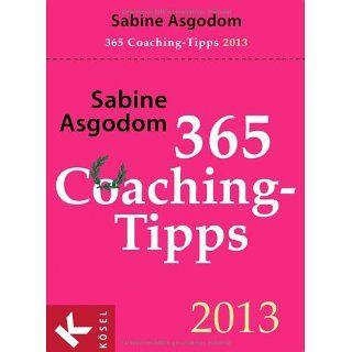 365 Coaching Tipps: Textabreißkalender 2013: Sabine