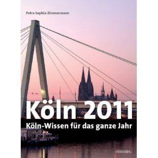 Köln 2011 Köln Wissen für das ganze Jahr Petra Sophia