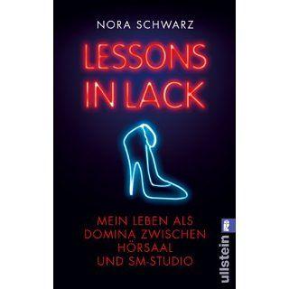 Lessons in Lack Mein Leben als Domina zwischen Hörsaal und SM Studio