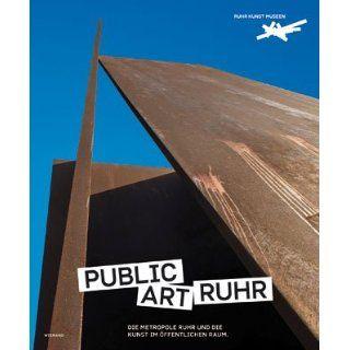 Public Art Ruhr Die Metropole Ruhr und die Kunst im öffentlichen