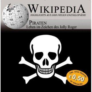 Wikipedia Piraten   Leben im Zeichen des Jolly Roger, 1 Audio CD