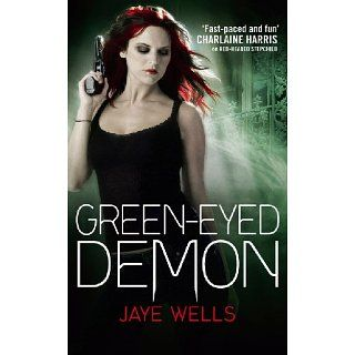 Green Eyed Demon Sabina Kane Book Three eBook Jaye Wells