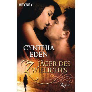 Jäger des Zwielichts: Roman eBook: Cynthia Eden, Sabine Schilasky