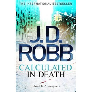 Calculated in Death eBook J. D. Robb Kindle Shop