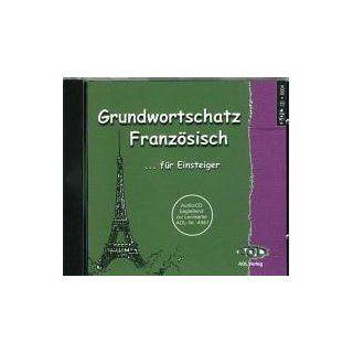 Grundwortschatz Französisch für Einsteiger. CD: Deutsch