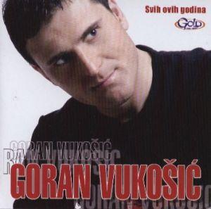GORAN VUKOSIC CD Svih ovih godina Srbija urbo Folk