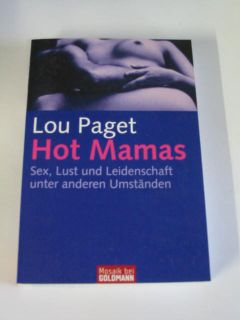 Lou Paget Hot Mamas. Sex, Lust, Leidenschaft UNGELESEN