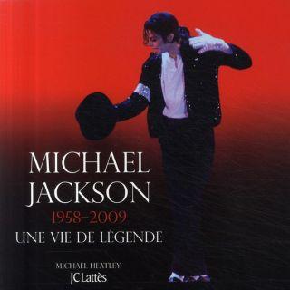CINEMA   MUSIQUE Michael Jackson, 1958 2009 ; une vie de légende