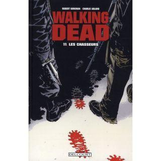 Walking dead t.11 ; les chasseurs   Achat / Vente BD Robert Kirkman