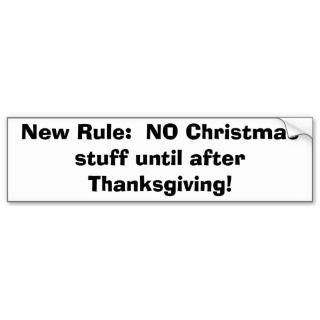 No Christmas early bumper sticker