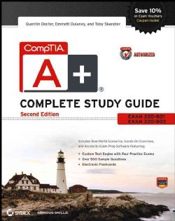CompTIA A+ Complete Study Guide Exams 220 801 and 220 802 (Paperback