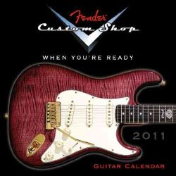 Fender Custom Shop Guitar 2011 Calendar (Calendar)