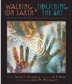 Walking on Earth & Touching the Sky: Poetry and Prose by Lakota Youth