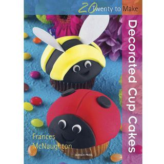 Search Press Books 20 To Make Decorated Cupcakes Book